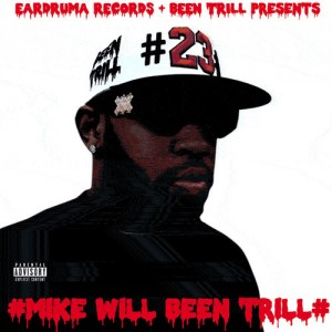 Mike Will Made It - Mike Will Been Trill