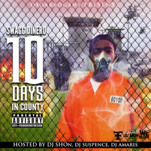 Swagg_Dinero_10_Days_In_County-front-large